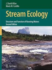 Stream Ecology : Structure and Function of Running Waters by J. David Allan...