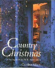 Country Christmas : Decorating the Home for the Festive Season by Caroline...