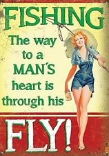 Fishing The Way To A Man's Heart.through his fly!  steel sign 200mm x 150mm (og)