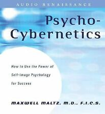 Psycho-Cybernetics : How to Use the Power of Self-Image Psychology for...