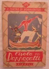 L'ISOLA DEI PAPPAGALLI - TEATRO DI BONAVENTURA  ANNO 1952 - 1°Edizione - RIZZOLI