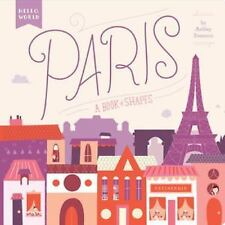 Hello, World: Paris : A Book of Shapes by Ashley Evanson (2015, Board Book)