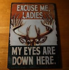 MY EYES ARE DOWN HERE Buck Deer Rack Hunting Lodge Hunter Cabin Home Decor Sign
