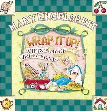 Mary Engelbreit Ser.: Wrap It Up! : Gifts to Make, Wrap and Give by Mary...