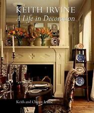 Keith Irvine : A Life in Decoration by Keith Irvine and Chippy Irvine (2005,...