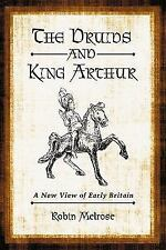 NEW - The Druids and King Arthur: A New View of Early Britain