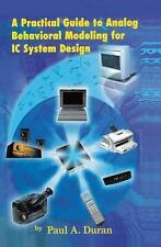 A Practical Guide to Analog Behavioral Modeling for IC System Design by Paul...