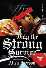 Only the Strong Survive: The Odyssey of Allen Iverson-ExLibrary
