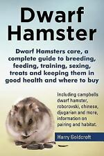 Dwarf Hamsters Care, a Complete Guide to Breeding, Feeding, Training, Sexing,...