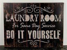Black Primitive handmade Sign LAUNDRY ROOM FOR SAME DAY SERVICE DO IT YOURSELF