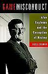 Game Misconduct : Alan Eagleson and the Corruption of Hockey-ExLibrary