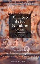Libro De Los Nombres  The book of the Names (Spanish Edition)
