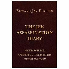 The JFK ASSASSINATION DIARY : My Search for Answers to the Mystery of the...