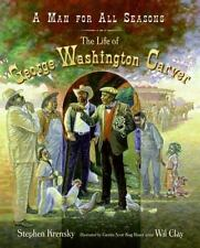 A Man for All Seasons: The Life of George Washington Carver-ExLibrary