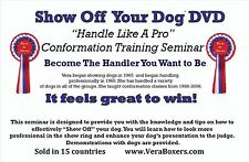 SHOW OFF YOUR DOG SEMINAR DVD - HANDLE LIKE A PRO CONFORMATION TRAINING- NO BOOK