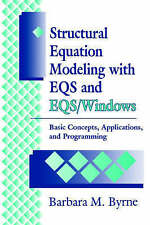 BYRNE: STRUCTURAL EQUATION (P) MODELING WITH EQS AND EQSWINDOWS: Basic Concepts,