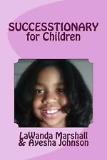 SUCCESSTIONARY for Children : The World's 1st Dictionary of Words That Define...