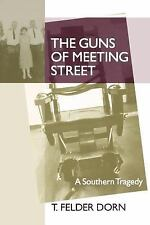 The Guns of Meeting Street: A Southern Tragedy-ExLibrary