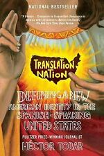 Translation Nation: Defining a New American Identity in the Spanish-Speaking Uni