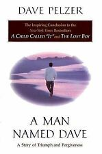 A Man Named Dave Story of Triumph and Forgiveness by Dave Pelzer 1999 Hardcover