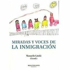 Miradas y voces de la inmigracion  Views and Voices of Immigration (Spanish Edit