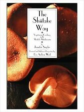 THE SHIITAKE WAY - MUSHROOM RECIPE COOK BOOK BY JENNIFER SNYDER - COOKING EDIBLE