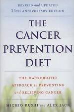 The Cancer Prevention Diet : The Macrobiotic Approach to Preventing and...