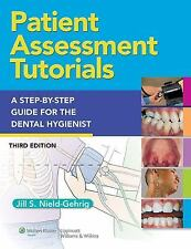 Patient Assessment Tutorials : A Step-by-Step Procedures Guide for the Dental...