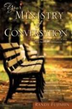 Your Ministry of Conversation by Randy Fujishin (2008, Paperback)