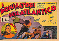 """[846] DICK FULMINE ed. Juventus 1940 """"I dominatori dell'Atlantico"""" stato Ottimo"""