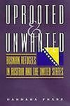 NEW - Uprooted and Unwanted: Bosnian Refugees in Austria and the United States