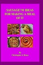 Sausage: 91 Ideas for Making a Meal of It by Christopher Bruce (2015, Paperback)