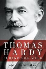 Thomas Hardy: Behind the Mask, Norman, Andrew, New Books