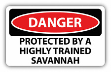 "Danger Protected By A Trained Savannah Sign Car Bumper Sticker Decal 6"" x 4"""