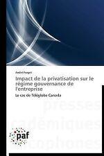 Impact de la Privatisation Sur le Régime Gouvernance de L'Entreprise by Andre...