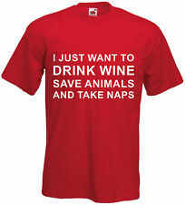 I Just Want To Drink Wine Save Animals And Take Naps Unisex T Shirt Hipster Tee
