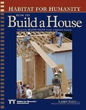Habitat for Humanity How to Build a House by Vincent Laurence, Larry Haun and...