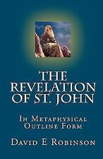 The Revelation of St. John : In Metaphysical Outline Form by David Robinson...
