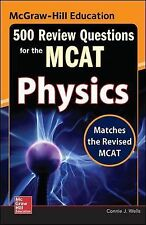 McGraw-Hill Education 500 Review Questions for the MCAT: Physics by Connie J....