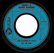 DONNY AND MARIE OSMOND I'm Leaving It (All) Up To You Vinyl Record 7 Inch MGM EX