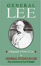 General Lee: A Biography of Robert E. Lee (Campaigns of the Civil War)