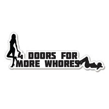 "4 Doors For More Whores car bumper sticker decal 8"" x 3"""