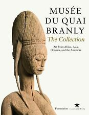 Musee du quai Branly: The Collection: Art From Africa, Asia, Oceania, and the Am