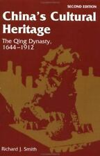China's Cultural Heritage : The Qing Dynasty, 1644-1912 by Richard J. Smith...