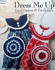 Crochet  Dress Me Up Towel Toppers & Pot Holders  Patterns   Annie's Attic