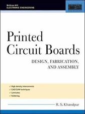 Printed Circuit Boards: Design, Fabrication, and Assembly (McGraw-Hill Electroni