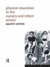 Physical Education in the Nursery and Infant School by Pauline Wetton (1987,...