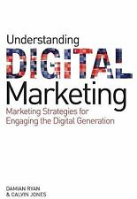 Understanding Digital Marketing: Marketing Strategies for Engaging the Digital G