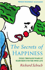 The Secret Of Happiness: Three thousand years of searc