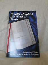 Rightly Dividing the Word of Truth Testimonies of Faith